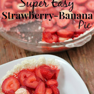 Super Easy Strawberry-Banana Pie