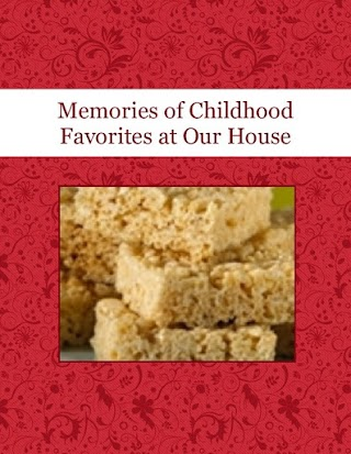 Memories of Childhood Favorites at Our House