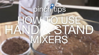 Pinch Tips: How To Use Hand & Stand Mixers Recipe
