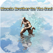 Muscle Brother On The Sea!