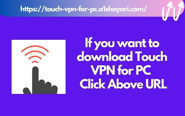 Touch VPN For PC [🌐 Window 10, 8, 7 & Mac]