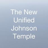 The New Unified Johnson Temple