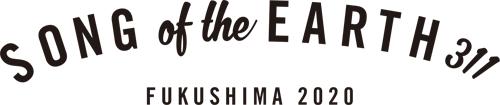 SONG OF THE EARTH 311 FUKUSHIMA 2020