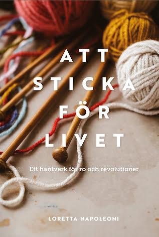 Att sticka för livet : Ett hantverk för ro och revolution