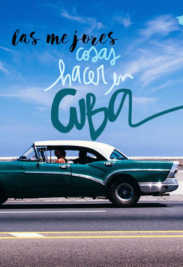 que ver y hacer en Cuba