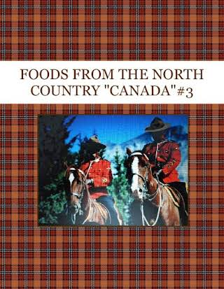 "FOODS FROM THE NORTH COUNTRY ""CANADA""#3"