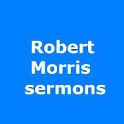 Robert Morris podcast sermons