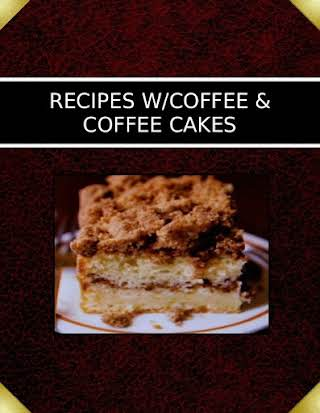 RECIPES  W/COFFEE & COFFEE CAKES