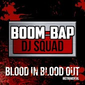 Blood in Blood Out (Instrumental)