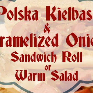 Polska Kielbasa and Caramelized Onions