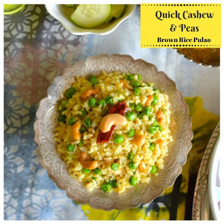Quick Cashew and Peas Brown Rice Pulao.