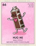 Barley Forge Hug Me - Chocolate Milk Stout