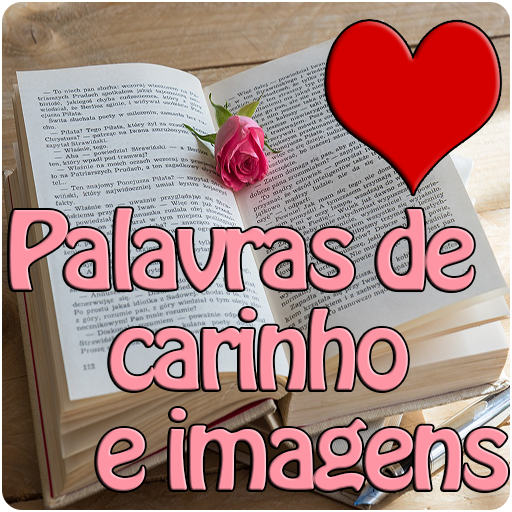 PALAVRAS DE CARINHO E IMAGENS
