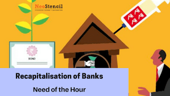 Recapitalisation of Banks in India : Need of the Hour