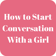 how to start conversation with new girl