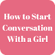 Download How to Start Conversation With a Girl Easily For PC Windows and Mac