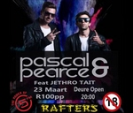 Pascal & Pearce feat. Jehtro Tait at Rafters : Rafters Pretoria Oos
