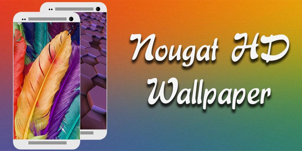 Nougat Hd Wallpaper Android Aplicaciones Appagg