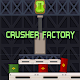 Download Crusher Factory For PC Windows and Mac