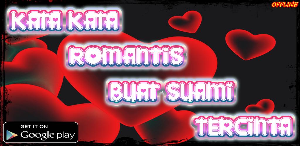 Kata Kata Romantis Buat Suami Tercinta 101 Apk Download