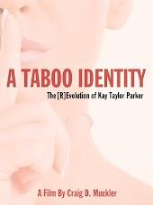 Kay Taylor Parker & Dr. David Wahl - A Taboo Identity: The [r]evolution Of Kay Taylor Parker