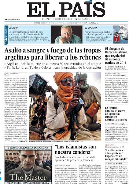 Photo: Asalto a sangre y fuego de las tropas argelinas para liberar a los rehenes, el abogado de Bárcenas afirma que regularizó 10 millones ocultos en 2012 y la justicia paraliza el cierre de urgencias rurales en Castilla-La Mancha, en nuestra portada del viernes 18 de enero http://srv00.epimg.net/pdf/elpais/1aPagina/2013/01/ep-20130118.pdf