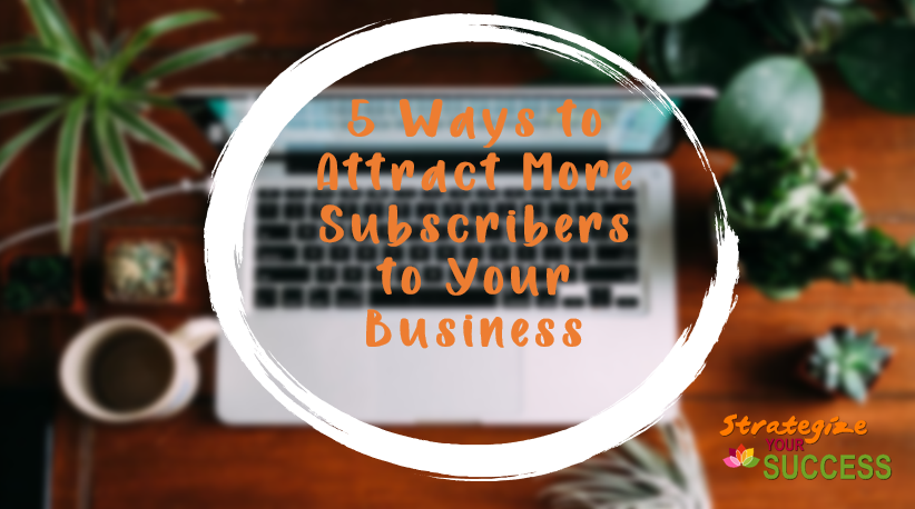 % Ways tyo Attract More Subscribers to Your Business