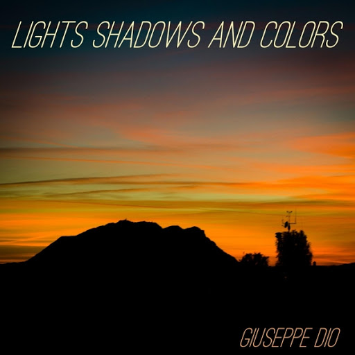 Lights Shadows and Colors - Giuseppe Dio