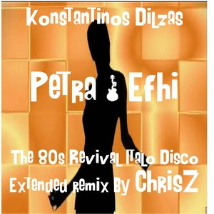 Cover Art for song PETRA & EFHI DJ CHRISZ 80s REVIVAL ITALO DISCO EXTENDED REMIX
