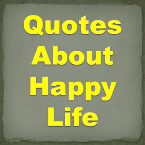 Tải Game Quotes About Happy Life