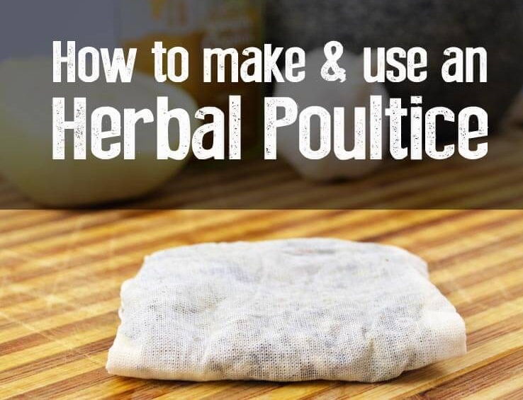 How to Make and Use an Herbal Poultice