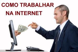 Como Trabalhar na Internet