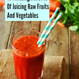 10 Amazing Benefits of Juicing Raw Fruits and Vegetables