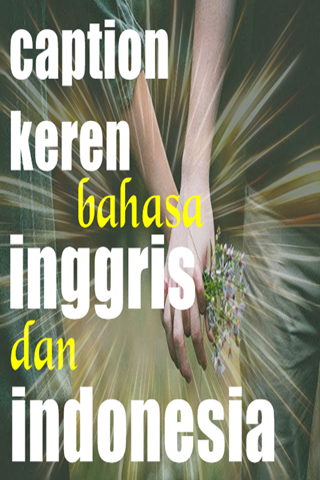 Descargar Caption Keren Bahasa Englis Dan Indonesia Google