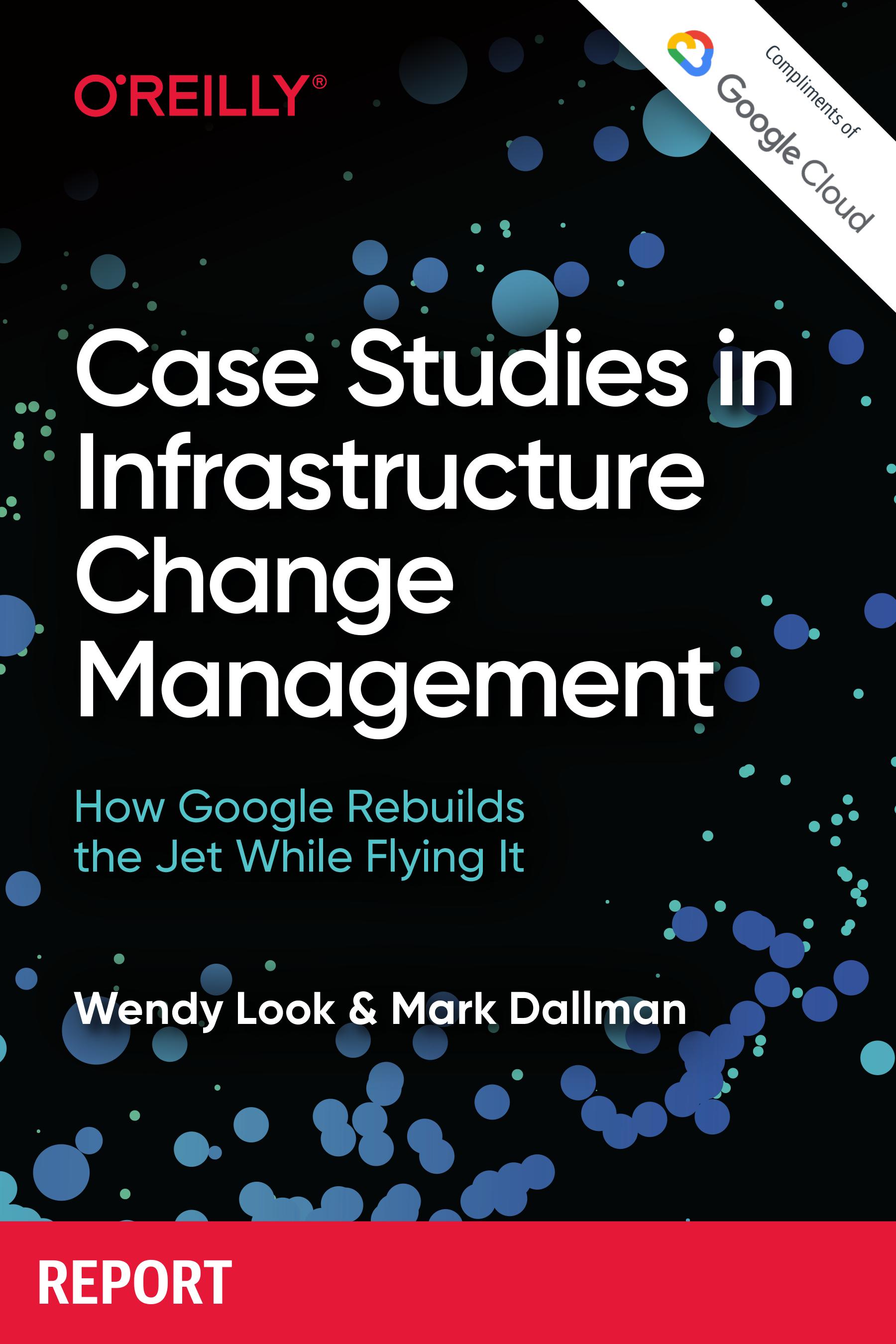Case Studies in Infrastructure Change Management