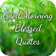 Download Good Morning Blessed Quotes For PC Windows and Mac