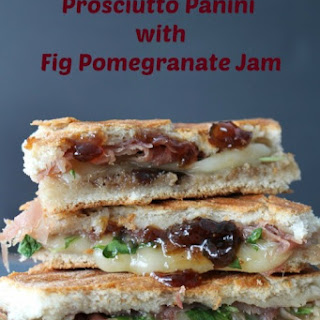 Proscuitto Panini with Fig Pomegranate Jam