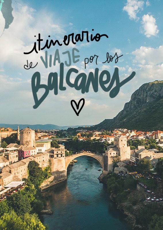 itinerario de viaje a los Balcanes