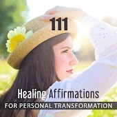 111 Healing Affirmations for Personal Transformation: Music for Deep Relaxation, Soothing Sounds of Nature, Zen Meditation, Stress Management & Anxiety Relief