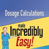 Dosage Calc. Made Incred. Easy