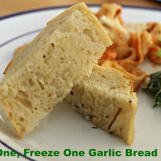 Bake One, Freeze One Garlic Bread