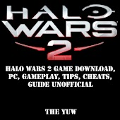 Halo Wars 2: Game Download, PC, Gameplay, Tips, Cheats, Guide Unofficial