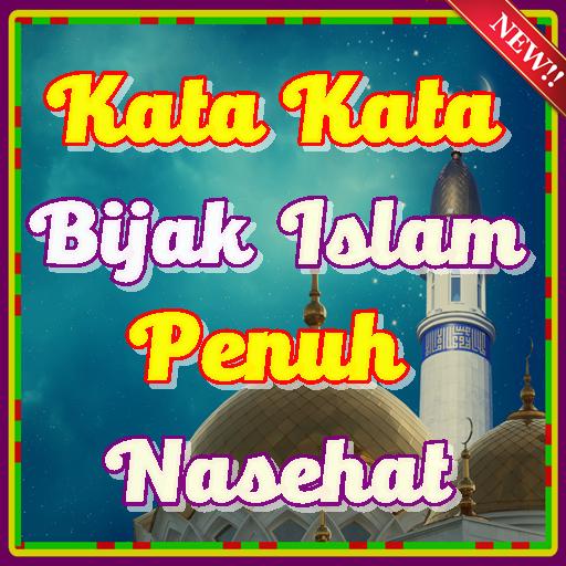 Kata Kata Bijak Islam Penuh Nasehat Teranyar Apps On Google Play