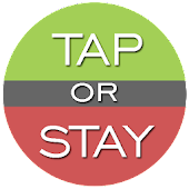 Tap or Stay