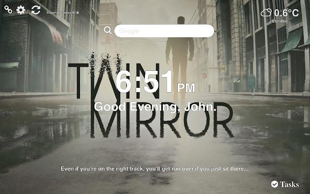Twin Mirror NEW Wallpaper Tab Theme