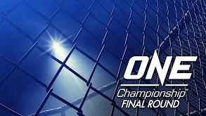 One Championship: Final Round thumbnail
