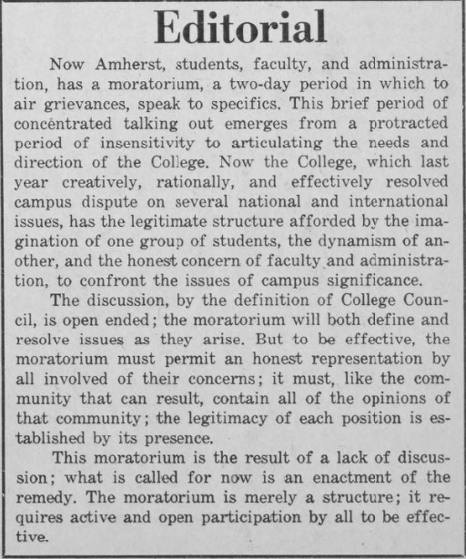 """An editorial from The Amherst Student during the 1969 moratorium mirrors the language of the 2015 Uprising, writing: """"The moratorium will both define and resolve issues as they arise. But to be effective, the moratorium must permit an honest representation by all involved of their concerns… This moratorium is the result of a lack of discussion; what is called for now is an enactment of the remedy. The moratorium is merely a structure; it requires active and open participation by all to be effective."""""""