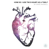 How Do I Use This Heart as a Tool?