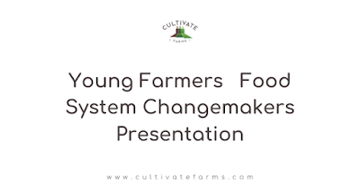 Young Farmers- Food System Changemakers Presentation