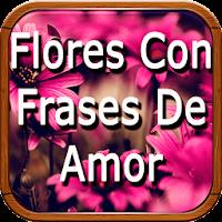 Ramos de Flores Hermosas con Frases de Amor Gratis